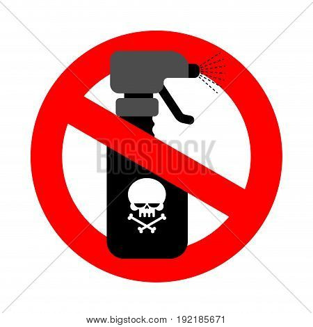 Stop Spraying Poison. Red Road Sign Is Prohibited. Ban Spray With Poison