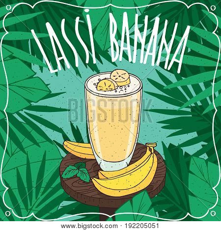Banana Lassi Indian drink with fresh juice on wooden table with ripe whole fruits. Natural background. Realistic hand draw style. Lettering Lassi Banana