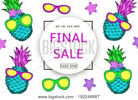 Hand drawn colorful pineapples sun glasses and flowers on the white background. Final Sale banner poster. Vector illustration