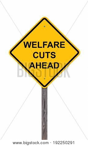 Caution Sign Isolated On White - Welfare Cuts Ahead