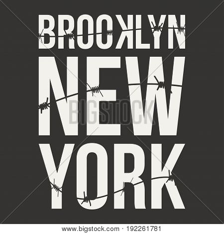 New York Brooklyn typography for t-shirt print. Barbed wire and lettering. T-shirt graphics. Vector