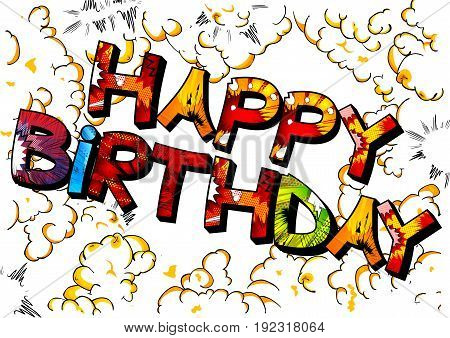 Comic book explosion effect filled Happy Birthday typography design for greeting cards and poster.