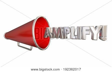Amplify Bullhorn Megaphone Get Louder Word 3d Illustration