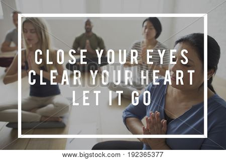 Close Your Eyes Clear the Heart Let It Go Life Positive Peaceful Attitude