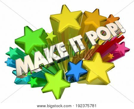 Make it Pop Stars Exciting Grab Attention 3d Illustration
