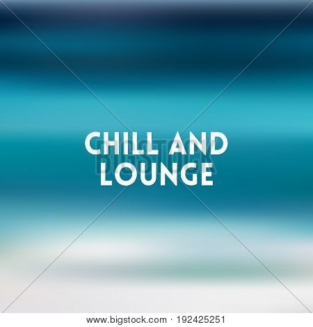 square blue sea blurred background - sky water sea colors With love quote - chill and lounge