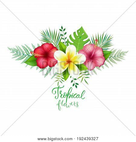 Bouquet of exotic tropical flowers Plumeria, hibiskuses and tropical leaves with modern hand drawn lettering