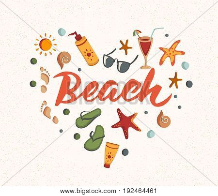 Beach word with summer elements. Sunscreen, sunglasses, cocktail, starfish, flip flops. Sand texture. Beach holidays fun design concept. Great for summer party posters, banners.