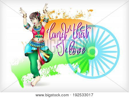 land that i love hand lettering celebration design to indian independence day with girl dancing in national clothes on brush stroke indian flag and the blue wheel, vector illustration