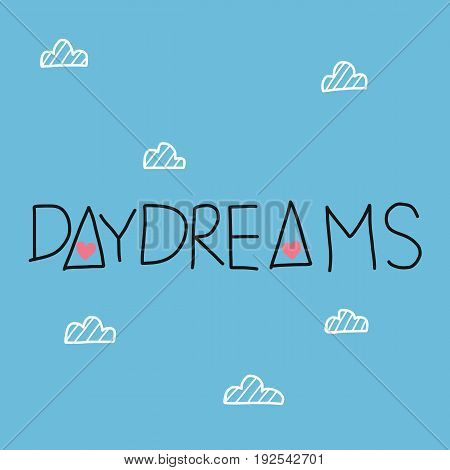 Daydreams word on cute blue sky and cloud illustration