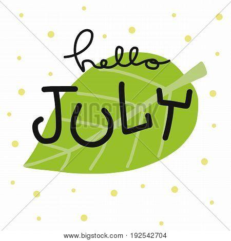 Hello July word lettering on green leaf illustration