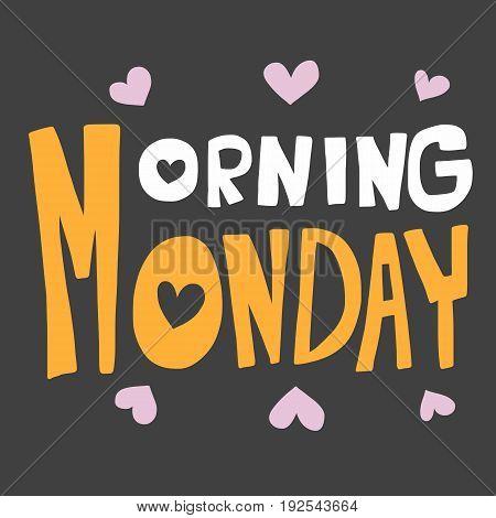 Morning Monday word illustration on grey background