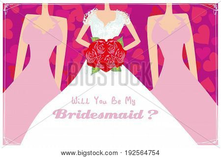 Will You Be My Bridesmaid , vector illustration