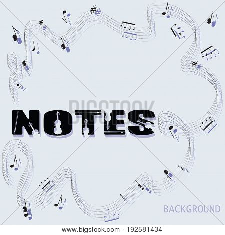 Abstract musical background and the word NOTES. The poster design. Composition for the decoration of music book, notebooks, book illustrations, concert programs, announcements of appearances.