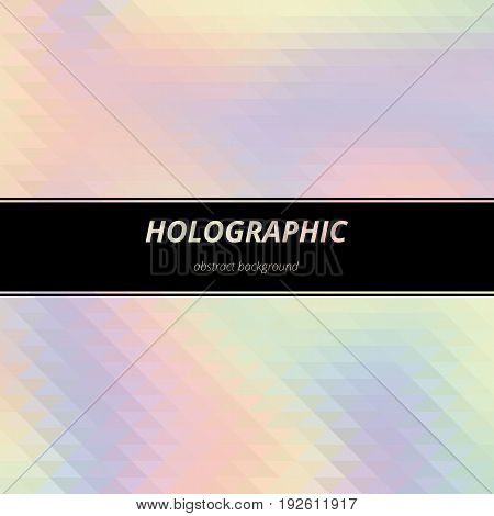 Hologram wallpaper. Holographic design. Rainbow art. Multicolor backdrop. Polychromatic illustration. Spectrum background. Shimmering abstract gradient. Vector.