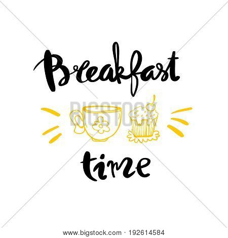 Hand drawn lettering on the topic breakfast. Breakfast time calligraphy