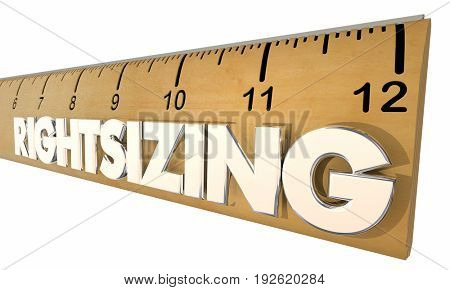 RIghtsizing Ruler Adjust Adapt Downsize Measure 3d Illustration