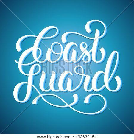 Coast guard hand lettering on blue background. Vector illustration for your design
