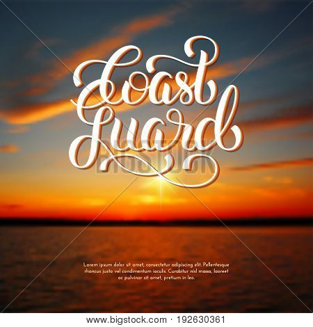 Coast guard hand lettering on blurred photo background. Vector illustration for your design