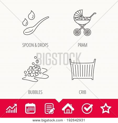 Pram carriage, spoon and drops icons. Bubbles, crib bed linear signs. Edit document, Calendar and Graph chart signs. Star, Check and House web icons. Vector