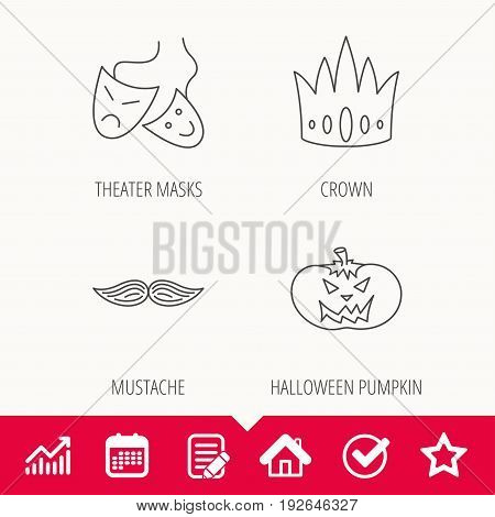 Crown, pumpkin and theater masks icons. Mustache linear sign. Edit document, Calendar and Graph chart signs. Star, Check and House web icons. Vector
