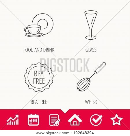Food and drink, glass and whisk icons. BPA free linear sign. Edit document, Calendar and Graph chart signs. Star, Check and House web icons. Vector