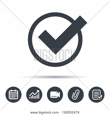 Tick icon. Check or confirm symbol. Calendar, chart and checklist signs. Video camera and attach clip web icons. Vector