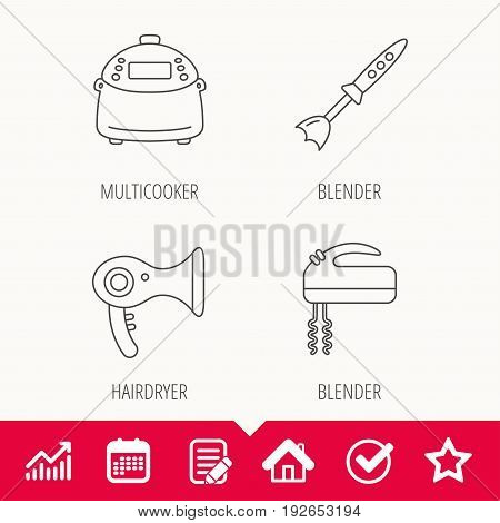 Multicooker, hair-dryer and blender icons. Mixer linear sign. Edit document, Calendar and Graph chart signs. Star, Check and House web icons. Vector