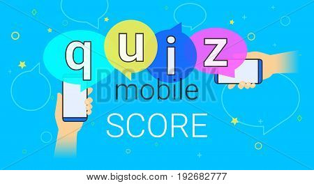 Mobile quiz interview and online high score game on smartphone concept illustration. Human hands hold smart phone with app for asking, examing and answering questions. Creative quiz speech bubbles