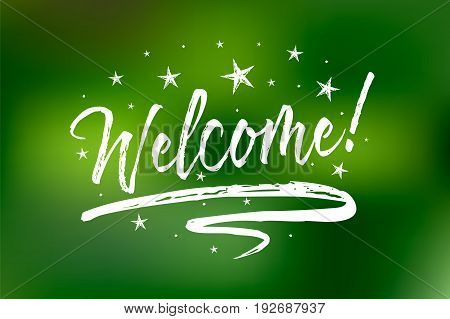 Welcome banner. Bokeh green lights background. Beautiful greeting card scratched calligraphy white text word stars. Hand drawn invitation T-shirt print design. Handwritten modern brush lettering