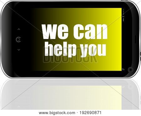Social Concept. Text We Can Help You . Detailed Modern Smart Phone