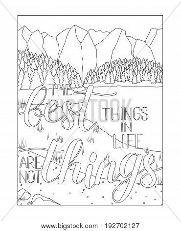 Coloring book page with mountain and lake scenery Adult antistress drawing with adventure quote Best things in life are not things. Black and white hand drawn doodle for coloring book