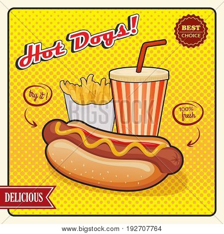 Hot dogs comic style poster including drink and fries potato on yellow pop art background vector illustration
