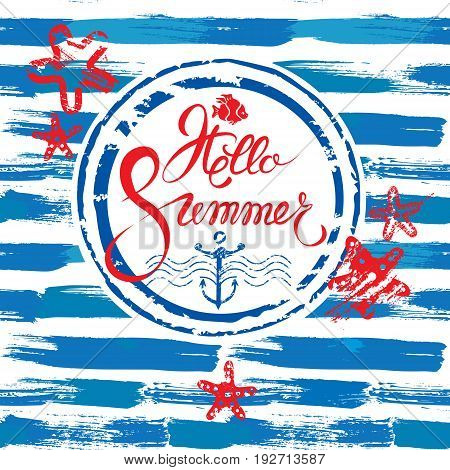 Seasonal Card in grunge style with round frame on paint stripe blue and white background. Calligraphic handwritten text Hello Summer. Sea stars anchor fish elements.