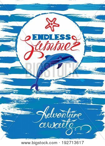 Seasonal Card with frame and dolphin on paint grunge stripe blue and white background. Calligraphic handwritten text Endless Summer Adventure awaits.