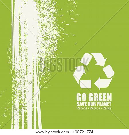 Go Green Recycle Reduce Reuse Eco Poster Concept. Vector Creative Organic illustration on green background. Save our planet