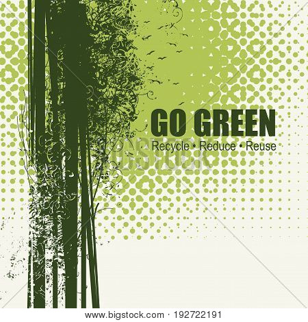 Go Green Recycle Reduce Reuse Eco Poster Concept. Vector Creative Organic illustration on abstract green background.