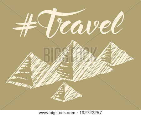 Travel concept. Vector background with monument and ?alligraphic inscription travel