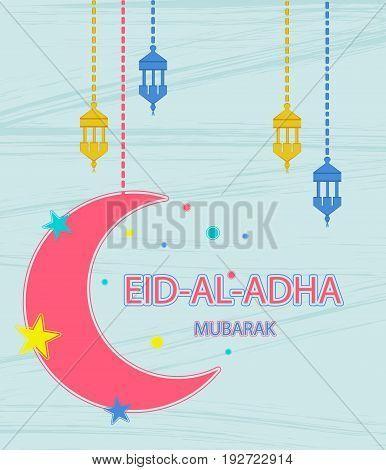 Festival of sacrifice Eid Al Adha. Greeting card with stars moon and lanterns on abstract background. Vector illustration.