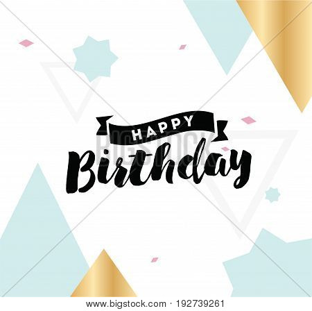 Happy birthday. Typography for poster, invitation, greeting card or t-shirt. Vector lettering, inscription, calligraphy design. Text background
