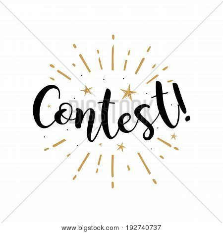 Contest. Beautiful greeting card poster with calligraphy black text Word gold fireworks star. Hand drawn design elements. Handwritten modern brush lettering on a white background isolated vector