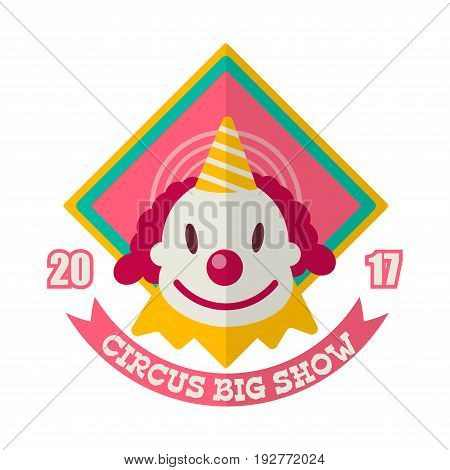 Circus big show logo label with cute clown in hat isolated on white. Vector illustration in flat design of colorful badge inviting people to visit seasonal summer entertaining tour performances.