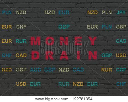 Money concept: Painted red text Money Drain on Black Brick wall background with Currency