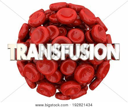 Transfusion Blood Cells Ball Sphere Save Life Health Care 3d Illustration