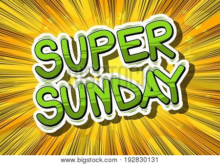 Super Sunday - Comic book style word on abstract background.