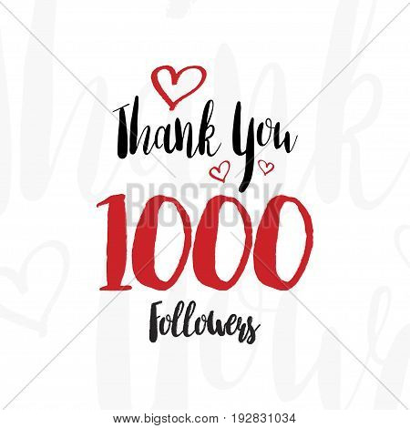 Greeting card with the lettering. Thank you for 1000 followers calligraphic inscription. Flat vector illustration EPS 10