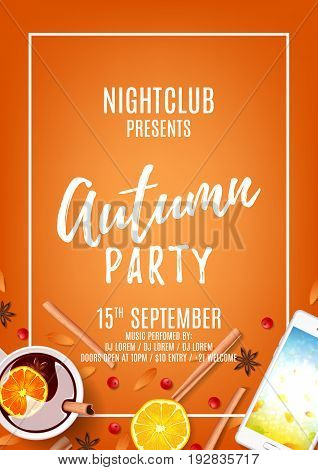 Orange flyer for autumn party. Top view on composition with cup of rowan, mulled wine, cinnamon sticks on orange background. Invitation to nightclub. Vector illustration.