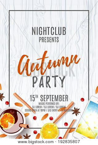 Elegant flyer for autumn party. Top view on composition with cup of rowan, mulled wine, cinnamon sticks on wooden texture. Invitation to nightclub. Vector illustration.