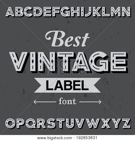 Best Vintage Label Font Poster with alphabet on the grey background vector illustration
