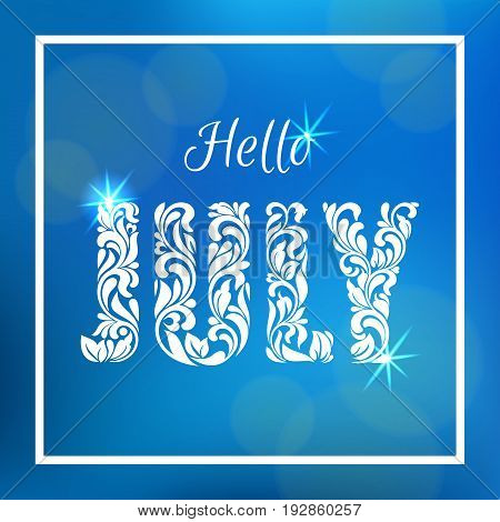 Hello July. Decorative Font Made In Swirls And Floral Elements.